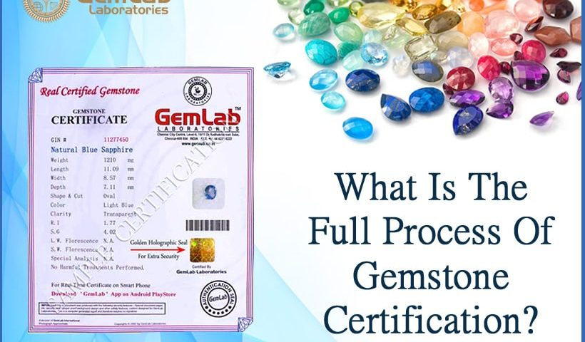 What Is The Full Process Of Gemstone Certification